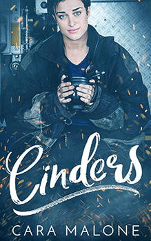 Cinders by Cara Malone