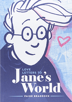 Love Letters To Janes World by Paige Braddock