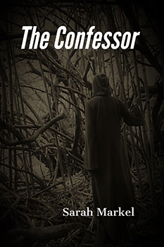 The Confessor by Sarah Markel