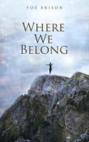Where We Belong by Fox Brison