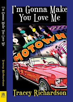 I'm Gonna Make You Love Me by Tracey Richardson