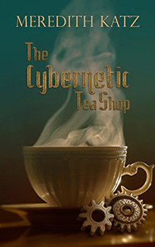 The Cybernetic Tea Shop by Meredith Katz