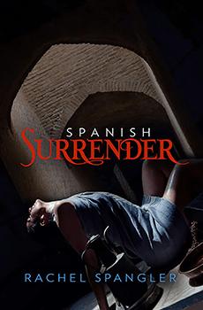 Spanish Surrender by Rachel Spangler