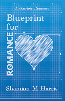 Blueprint for Romance by Shannon M Harris