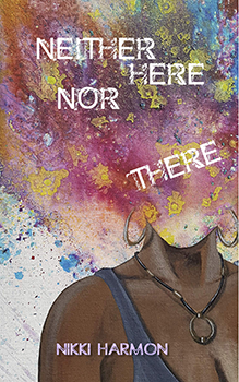 Neither Here Nor There by Nikki Harmon