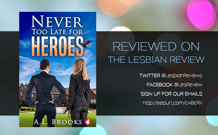 Never Too Late For Heroes by A.L. Brooks