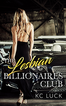 The Lesbian Billionaires Club by KC Luck