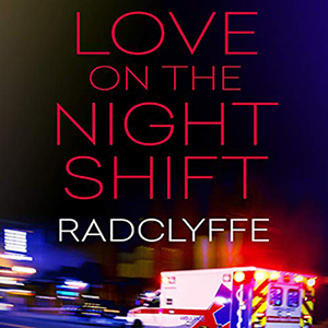 Love On The Night Shift by Radclyffe