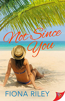 Not Since You by Fiona Riley