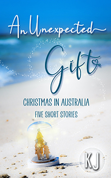 An Unexpected Gift - Christmas in Australia-Five Short Stories by KJ