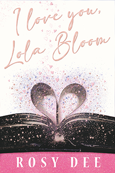 I Love You Lola Bloom by Rosy Dee