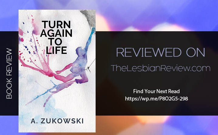 Turn Again to Life by A. Zukowski