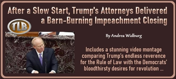 After a Slow Start Trumps Attorneys Delivered a Barn-Burning Impeachment Closing – FI 02 13 21-min
