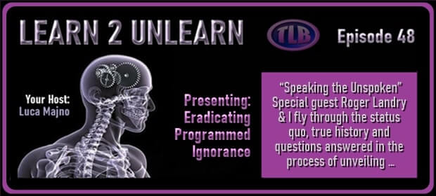 LEARN 2 UNLEARN – E48 – Presents – Eradicating Programmed Ignorance – FI 02 06 21-min