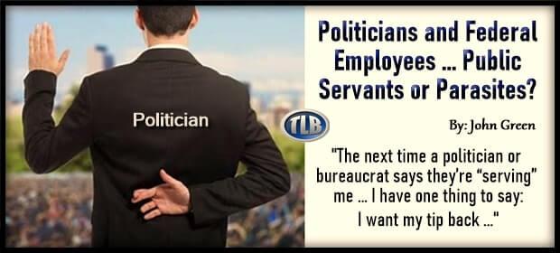 Politicians & Federal Employees – Public Servants or Parasites – FI 02 11 21-min