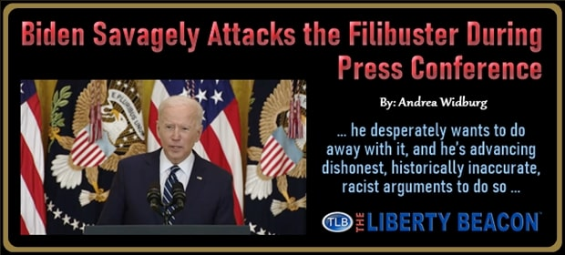 Biden Savagely Attacks the Filibuster During Press Conference – 03 26 21-min