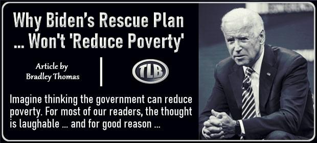 Why Biden's Rescue Plan – Won't Reduce Poverty – FI 03 20 21-min