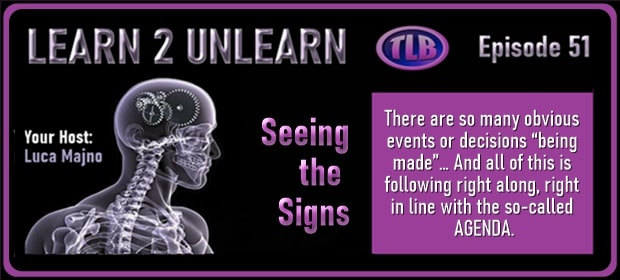 LEARN 2 UNLEARN – E51 – Presents – Seeing the Signs – FI 04 18 21-min