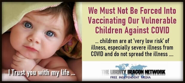 We Must Not Be Forced Into Vaccinating Our Vulnerable Children Against COVID – FI 04 01 21-min3