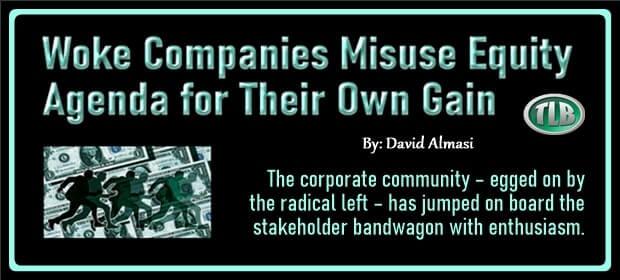 Woke Companies Misuse Equity Agenda for Their Own Gain – FI 04 07 21-min