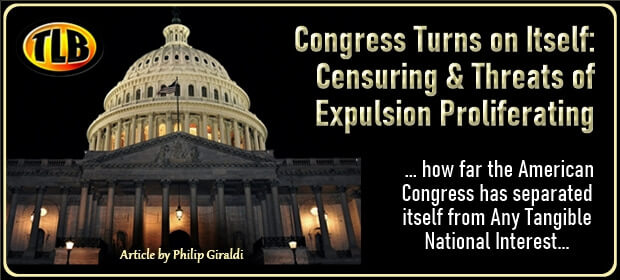 Congress Turns on Itself – Censuring & Threats of Expulsion Proliferating – FI 05 02 21-min