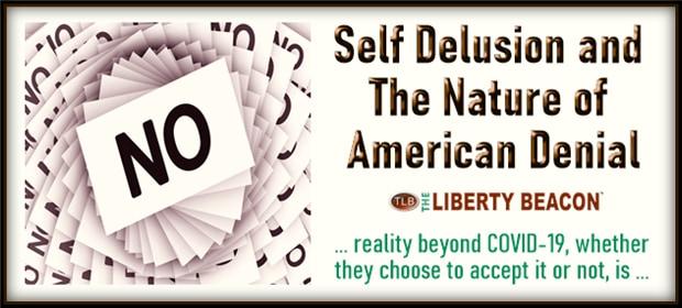 Self Delusion & The Nature of American Denial – FI 09 18 21-min