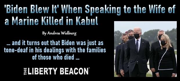 Biden Blew It When Speaking to the Wife of a Marine Killed in Kabul – FI 08 31 21-min