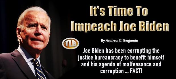 Its Time To Impeach Joe Biden – 08 08 21-min