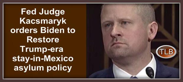 Judge Kacsmaryk border JtN feat 8 15 21