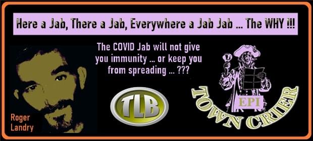 EPI TOWN CRIER – Here a Jab There a Jab Everywhere a Jab Jab – The WHY – FI 09 27 21-min