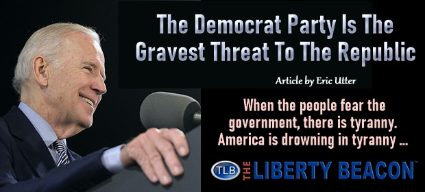 The Democrat Party Is The Gravest Threat To The Republic – FI 09 14 21-min