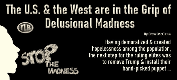 The US & the West are in the Grip of Delusional Madness – FI 09 27 21-min1