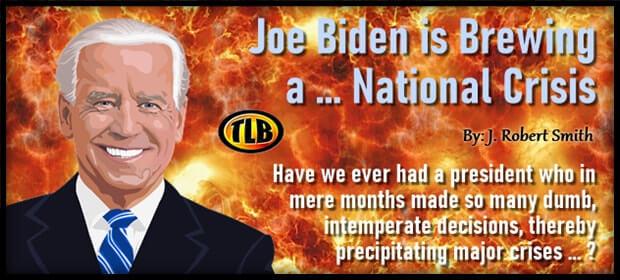 Joe Biden is Brewing a National Crisis – FI 10 06 21-min