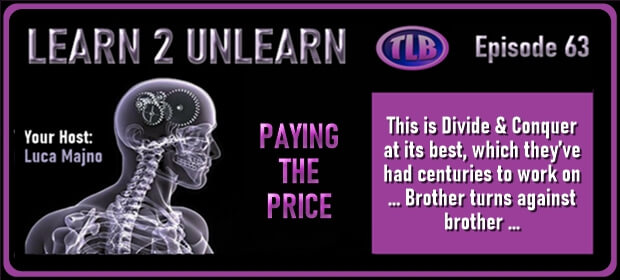 LEARN 2 UNLEARN – E63 – PAYING THE PRICE – FI 10 10 21-min1
