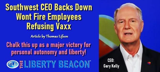 Southwest CEO Backs Down – Wont Fire Employees Refusing Vaxx – FI 10 13 21-min1