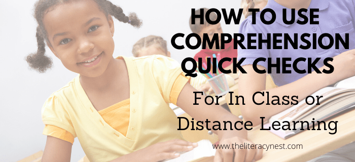 Comprehension Quick Checks for in class or distance learning