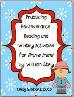 http://www.teacherspayteachers.com/Product/Practicing-Perseverance-Brave-Irene-Reading-and-Writing-Activities-975005