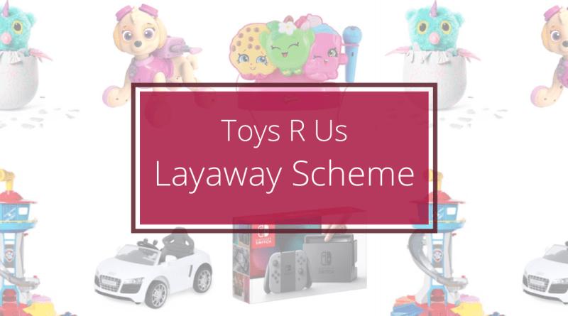 Toys R Us Layaway