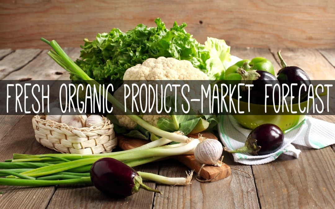 Organic fruits & vegetables market to reach 62.97 billion USD by 2020
