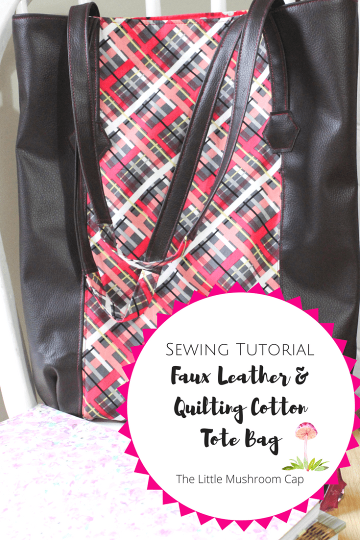 Sewing Tutorial|Tote Bag | Sewing with Faux Leather and Quilting Cotton | more tutorials on the blog