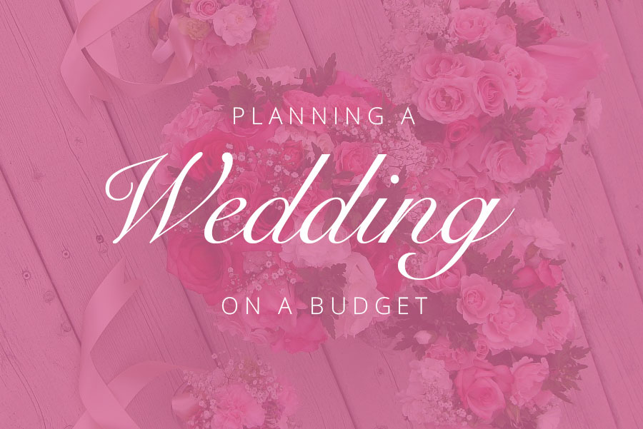 Planning a Wedding on a Budget