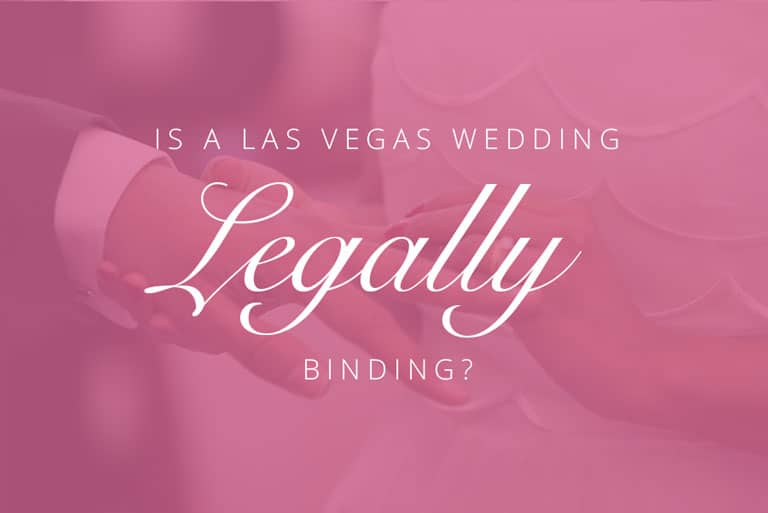 Is a Vegas Wedding Legally Binding?