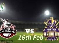 Lahore Qalandars VS Quetta Gladiators Live PSL T20 16th Feb 2016