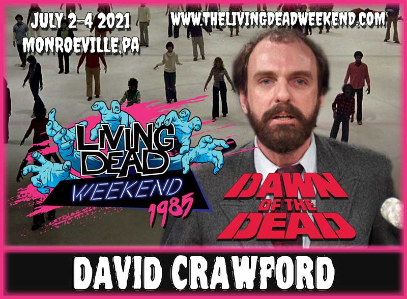 Horror Guest David Crawford MONROEVILLE JULY 2-4 2021 Dawn of the Dead Living Dead Weekend George Romero Zombie Horror Convention