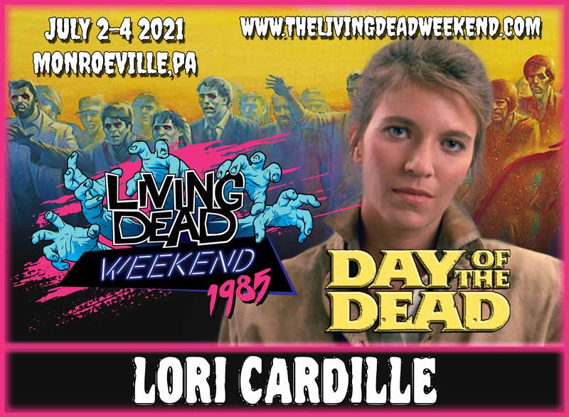 Horror Guest Lori Cardille MONROEVILLE JULY 2-4 2021 Day of the Dead Living Dead Weekend George Romero Zombie Horror Convention