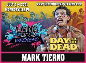 Horror Guest Marek Tierno MONROEVILLE JULY 2-4 2021 Day of the Dead Living Dead Weekend George Romero Zombie Horror Convention