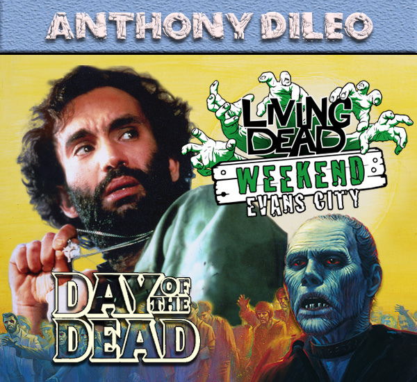 Anthony Dileo Day of the Dead October Living Dead Weekend George Romero Zombie Festival Event Weekend of the Dead