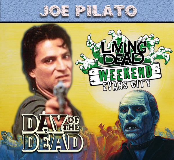 Joe Pilato Captain Rhodes Day of the Dead October Living Dead Weekend George Romero Zombie Festival Event Weekend of the Dead