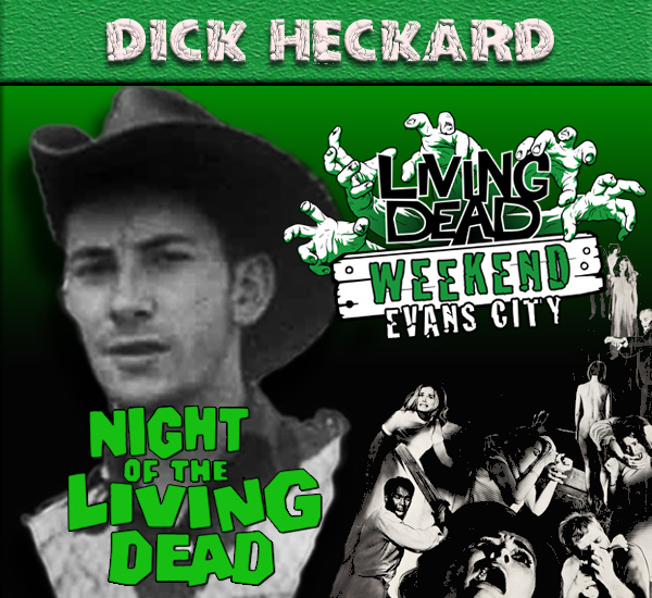 Dick Heckard Night of the Living Dead October Living Dead Weekend George Romero Zombie Festival Event Weekend of the Dead