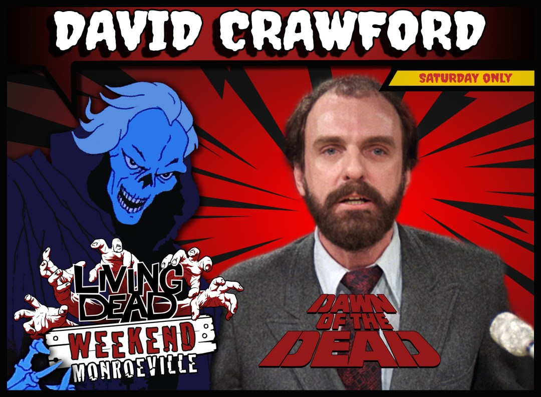 LIVING DEAD WEEKEND GUEST ANNOUNCE 2019 DAVID CRAWFORD DAWN OF THE DEAD
